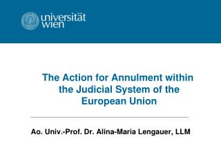 The Action for Annulment within  the Judicial System of the European Union