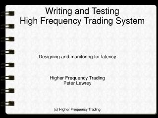 Writing and Testing High Frequency Trading System