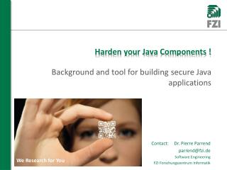 Harden your Java Components !