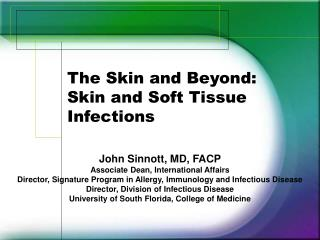 The Skin and Beyond: Skin and Soft Tissue  Infections