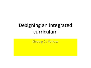 Designing an integrated curriculum