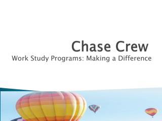 Chase Crew