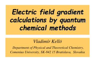 Electric field gradient calculations by quantum chemical methods