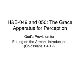 H&B-049 and 050: The Grace Apparatus for Perception