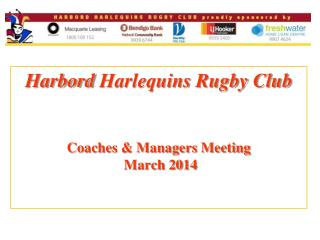 Harbord  Harlequins Rugby Club Coaches & Managers Meeting  March 2014