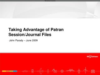 Taking Advantage of Patran Session/Journal Files