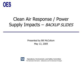 Clean Air Response / Power Supply Impacts –  BACKUP SLIDES