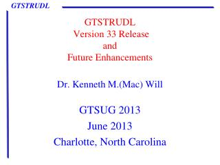 GTSTRUDL   Version 33 Release and Future Enhancements