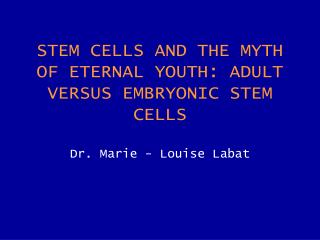Different types of stem cells          are involved during human development and adult life.