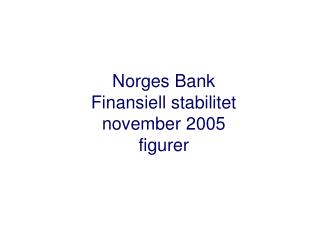 Norges Bank Finansiell stabilitet  november 2005 figurer