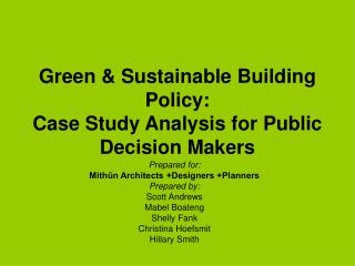 Green & Sustainable Building Policy: Case Study Analysis for Public Decision Makers