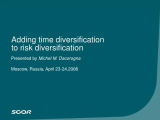 Adding time diversification to risk diversification