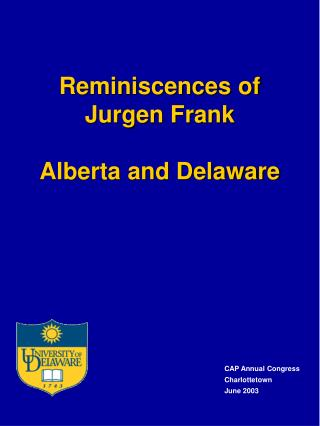 Reminiscences of  Jurgen Frank Alberta and Delaware