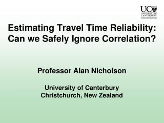 Estimating Travel Time Reliability: Can we Safely Ignore Correlation?
