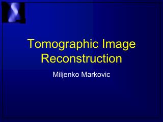 Tomographic Image Reconstruction