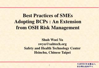 Best Practices of SMEs  Adopting BCPs : An Extension from OSH Risk Management