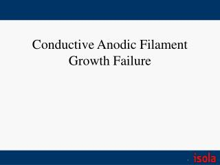 Conductive Anodic Filament Growth Failure