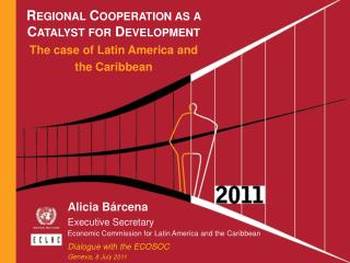 Regional Cooperation as a Catalyst for Development The case of Latin America and  the Caribbean