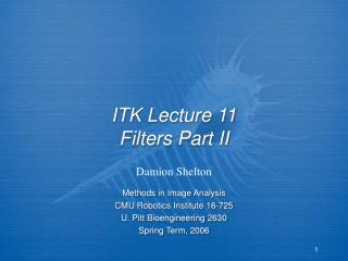 ITK Lecture 11 Filters Part II