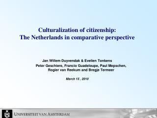 Culturalization of citizenship:  The Netherlands in comparative perspective