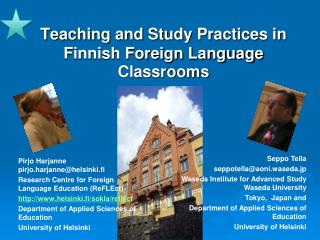 Teaching and Study Practices in Finnish Foreign Language Classrooms