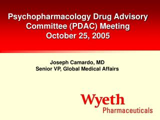 Psychopharmacology Drug Advisory Committee (PDAC) Meeting October 25, 2005