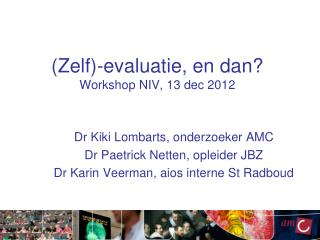 (Zelf)-evaluatie, en dan? Workshop NIV, 13 dec 2012