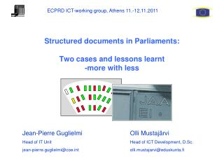 Structured documents in Parliaments: Two cases and lessons learnt -more with less