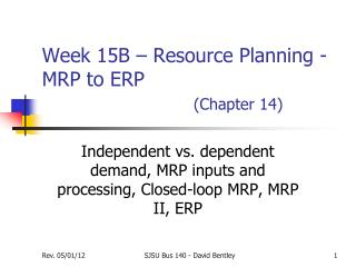Week 15B – Resource Planning -MRP to ERP (Chapter 14)