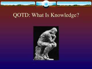 QOTD: What Is Knowledge?