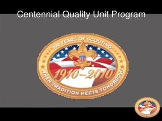 Centennial Quality Unit Program