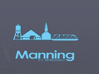 Manning is…..so much more…..than …multiple community foundations and non-profit groups