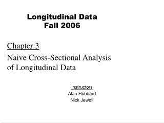 Chapter 3 Naive Cross-Sectional Analysis of Longitudinal Data