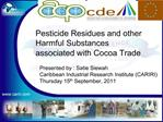 Pesticide Residues and other Harmful Substances associated with Cocoa Trade