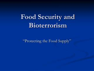 Food Security and Bioterrorism