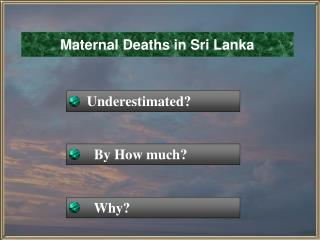 Maternal Deaths in Sri Lanka