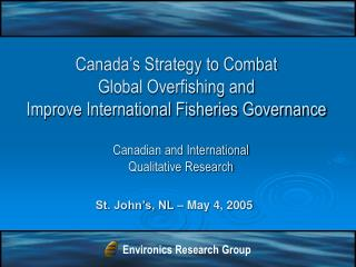 Canada's Strategy to Combat  Global Overfishing and  Improve International Fisheries Governance