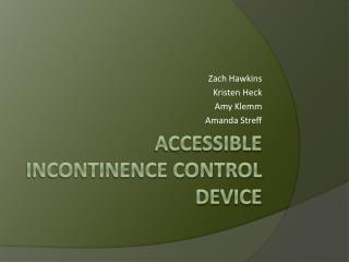 A ccessible incontinence control device
