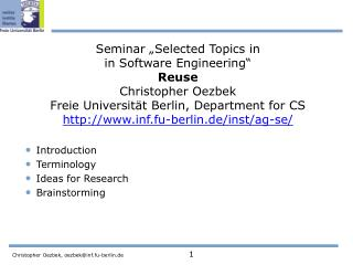 Seminar  Selected Topics in in Software Engineering  Reuse  Christopher Oezbek Freie Universit t Berlin, Department for