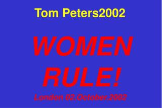 Tom Peters2002 WOMEN RULE! London 02.October.2002