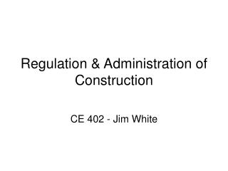 Regulation & Administration of Construction