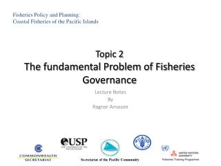 Topic 2 The fundamental Problem of Fisheries Governance