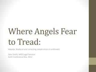 Where Angels Fear to Tread: