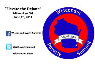 """Elevate the Debate"" Milwaukee, WI June 4 th , 2014"