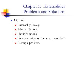 Chapter 5:  Externalities Problems and Solutions
