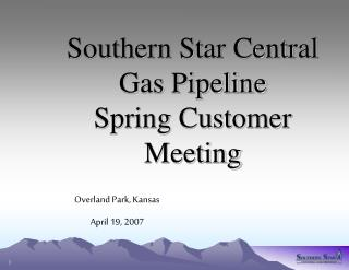 Southern Star Central Gas Pipeline Spring Customer Meeting