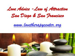 Love Advice - Law of Attraction - www.lovetherapycenter.org