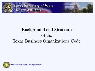 Background and Structure of the Texas Business Organizations Code