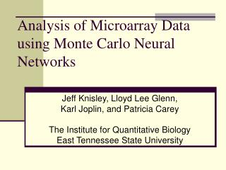 Analysis of Microarray Data using Monte Carlo Neural Networks
