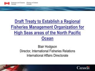 Draft Treaty to Establish a Regional Fisheries Management Organization for High Seas areas of the North Pacific Ocean